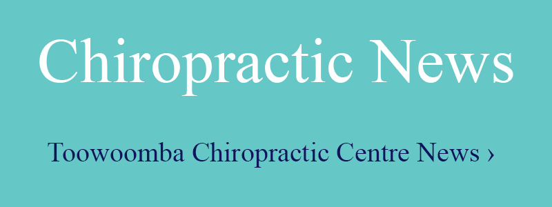 Toowoomba Chiropractic Clinic News feature